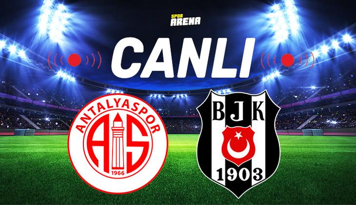 Canlı Anlatım İzle | Antalyaspor Beşiktaş maçı