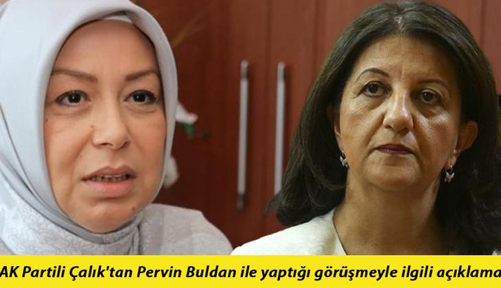 AK Partili Öznur Çalık'tan Pervin Buldan ile yaptığı görüşmeyle ilgili açıklama: 'Bir süre misafir edilir, bırakılır dedi'