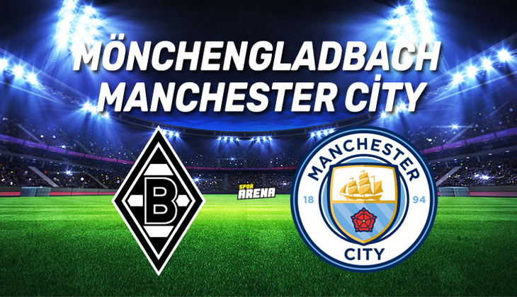 Canlı: M'Gladbach - Manchester City maçı