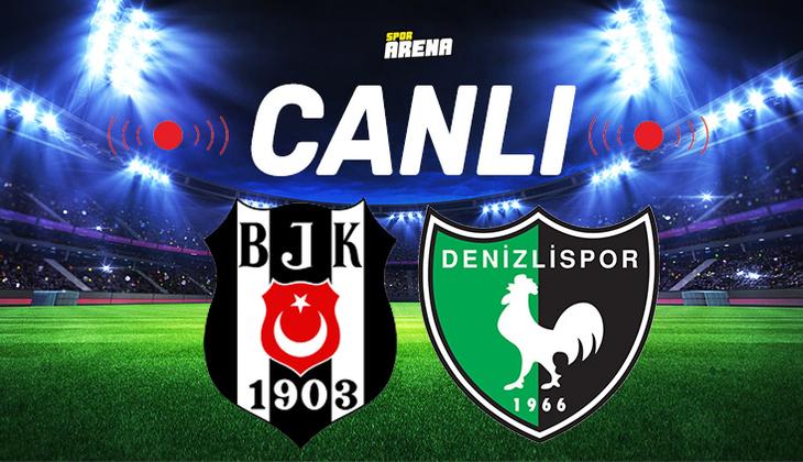 Canlı Anlatım İzle | Beşiktaş Denizlispor maçı