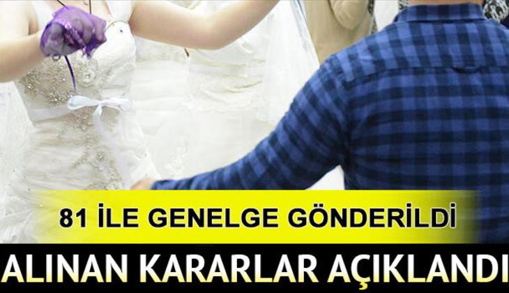 Düğün salonları açıldı mı, hangi illerde düğünler başlayacak? İçişleri Bakanlığı'ndan 'düğün' genelgesi yayınlandı