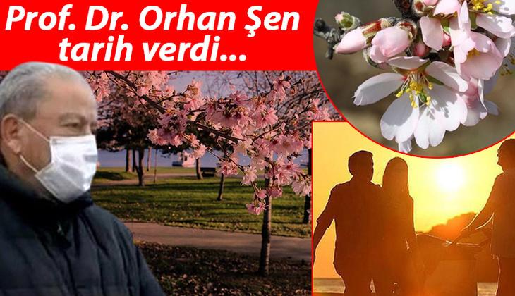 Prof. Dr. Orhan Şen 'müjde' diye duyurdu! Bahar geliyor…