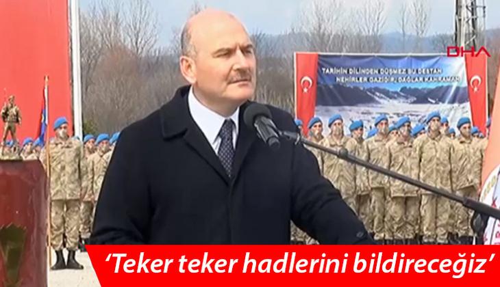 İçişleri Bakanı Soylu bu sözlerle duyurdu! 'Tarihin en büyük bedelini ödettireceğiz'