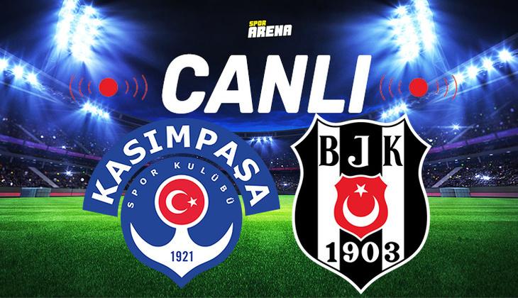 Canlı Anlatım İzle | Kasımpaşa Beşiktaş maçı