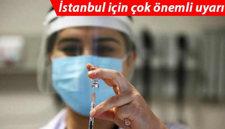 En çok vaka görülen illerden İstanbul'da çok önemli uyarı! Aşı sırası gelmesine rağmen...