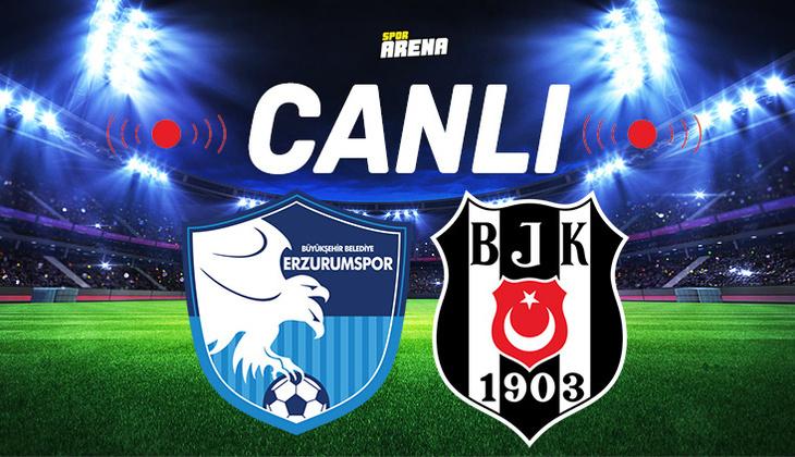 Canlı Anlatım İzle | Erzurumspor Beşiktaş maçı