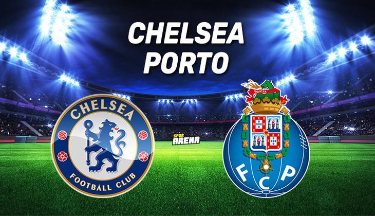 Canlı: Chelsea - Porto maçı