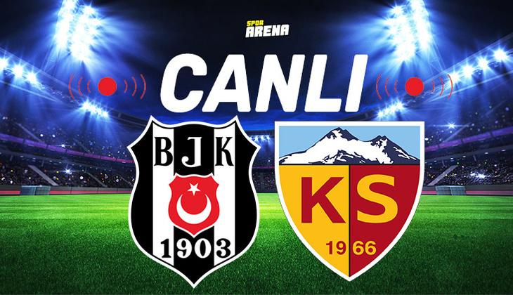 Canlı Anlatım İzle: Beşiktaş Kayserispor maçı