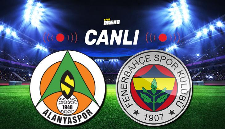 Canlı Anlatım İzle: Alanyaspor Fenerbahçe maçı