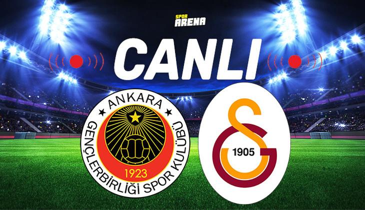 Canlı Anlatım İzle: Gençlerbirliği Galatasaray maçı