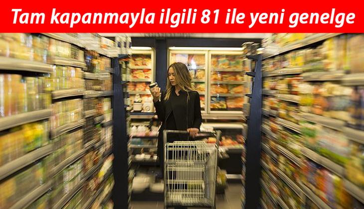 Son dakika haberi: İçişleri Bakanlığı'ndan tam kapanma sürecinde 81 ile 'market tedbirleri' genelgesi