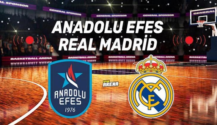 Canlı: Anadolu Efes Real Madrid maçı