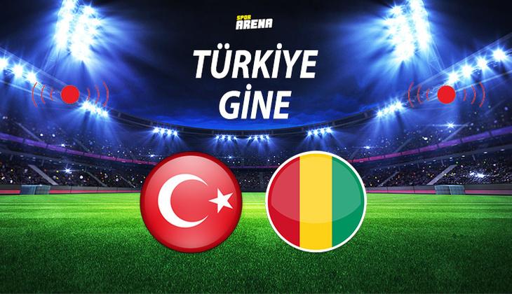 Canlı: Türkiye - Gine maçı