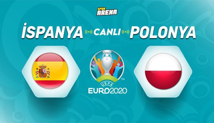 Canlı anlatım: İspanya - Polonya EURO 2020 maçı