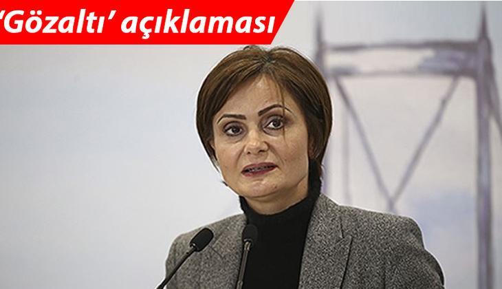 Canan Kaftancıoğlu'nun kardeşi gözaltına alındı