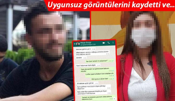 Genç kızın hayatını kâbusa çevirdi! Uygunsuz görüntülerini kaydetti ve... WhatsApp konuşmaları ortaya çıktı