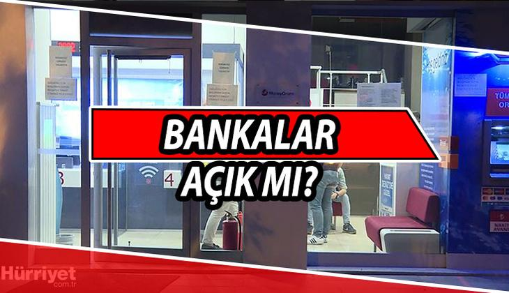 19 temmuz bankalar açık mı? Arefe günü bankalar çalışıyor mu?
