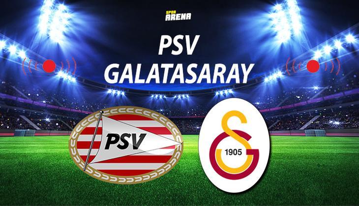 Canlı anlatım: PSV - Galatasaray maçı