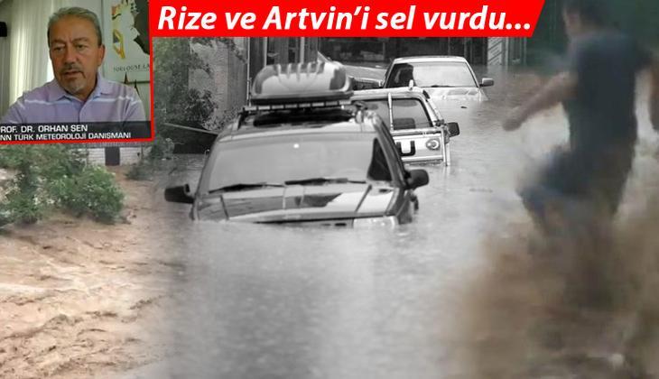 Son dakika... Doğu Karadeniz'de kuvvetli sağanak yağış! Rize ve Artvin'i sel vurdu: Prof. Dr. Orhan Şen'den yeni uyarı