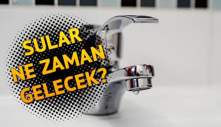 Sular ne zaman gelecek? İşte İSKİ (İstanbul) 1 Ağustos arıza ve kesinti listesi