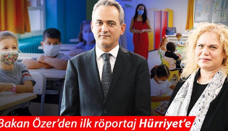 Milli Eğitim Bakanı Özer, Hürriyet'e konuştu: Yüz yüze eğitime katılım zorunlu