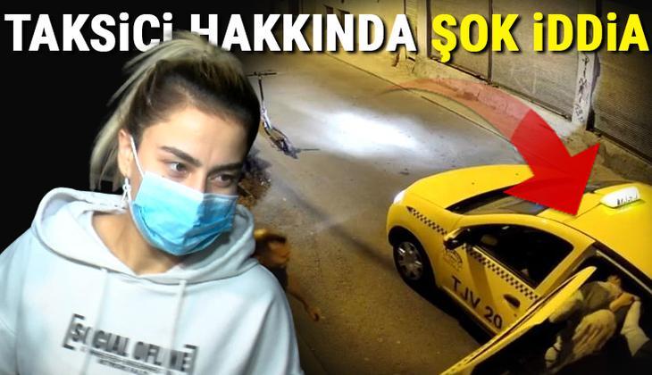 Son dakika: Şilan Topal yaşadığı dehşeti tek tek anlattı! Taksici hakkında şok iddia