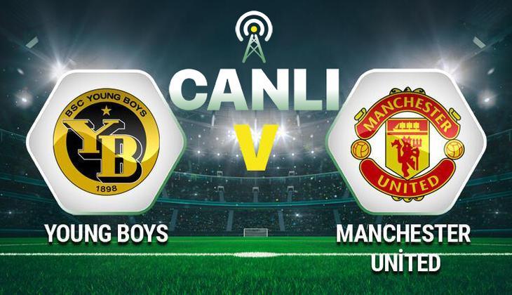 Canlı anlatım: Young Boys - Manchester United maçı