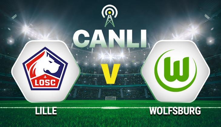 Canlı Anlatım: Lille - Wolfsburg maçı