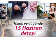 Son dakika haberi: İçişleri Bakanlığı genelgesi yayımlandı İşte tüm merak edilenler: Düğünlerde 15 Haziran detayı..
