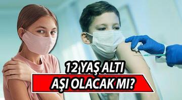 12 yaş altı aşı olacak mı 12 yaş altı çocuklar ne zaman aşı olacak Açıklama geldi