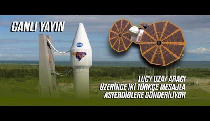 CANLI YAYIN Lucy uzay aracı üzerinde iki Türkçe mesajla asteroidlere gönderiliyor!