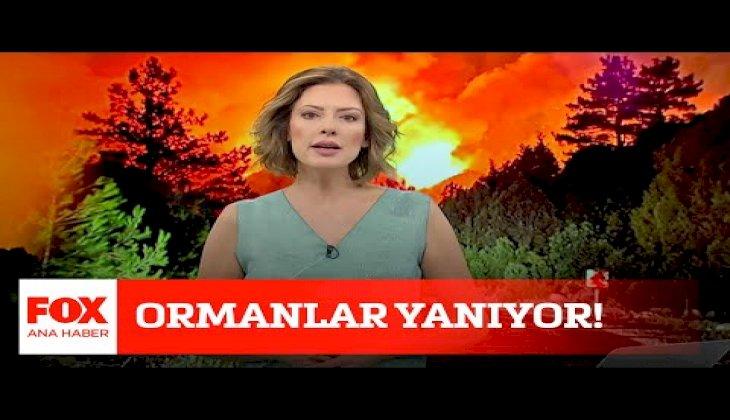 Ormanlar yanıyor! 30 Temmuz 2021 FOX Ana Haber