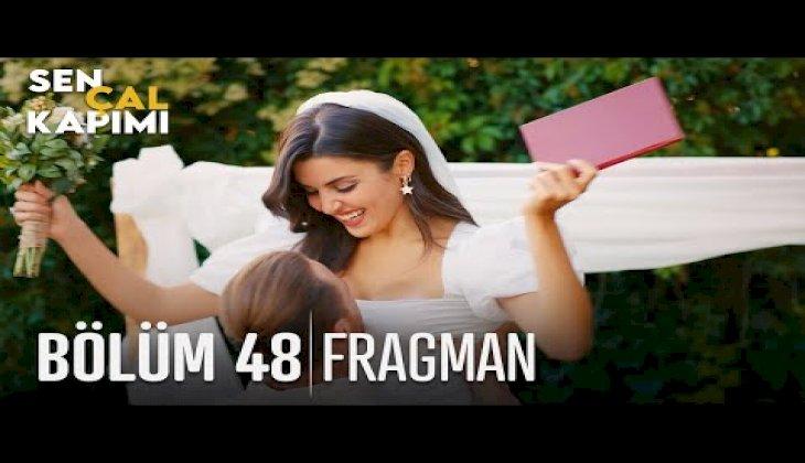 Sen Çal Kapımı 48. Bölüm Fragmanı