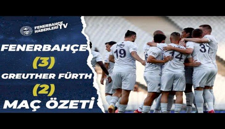 Hazırlık Maçı | Fenerbahçe 3-2 Greuther Fürth (Geniş Özet)