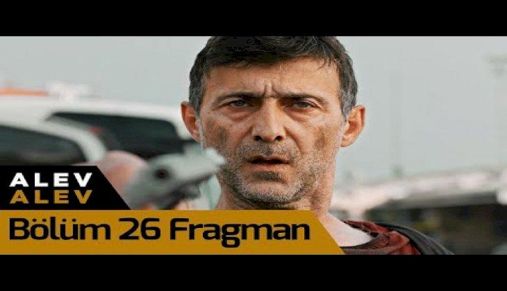 Alev Alev 26. Bölüm Fragman