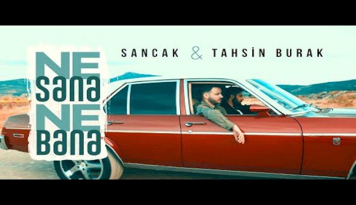 Sancak & Tahsin Burak - Ne Sana Ne Bana (Official Video)