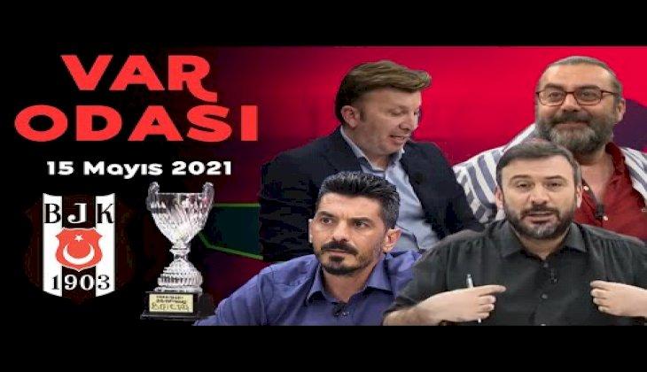 Beşiktaş mucize şampiyonluğa böyle ulaştı. - Galatasaray 2. Fenerbahçe 3. - VAR Odası - 15.05.2021